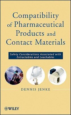 Compatibility of Pharmaceutical Prodcuts and Contact Materials By Jenke, Dennis