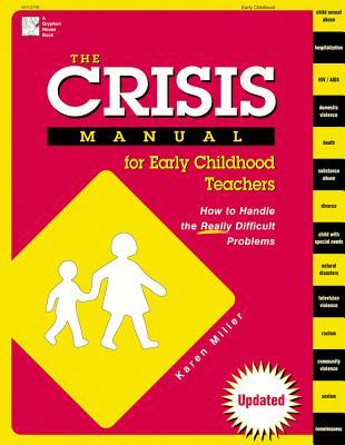 The Crisis Manual for Early Childhood Teachers By Miller, Karen/ Alexander, Nancy (PHT)/ Jones, Rebecca (ILT)