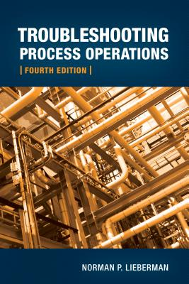 Troubleshooting Process Operations By Lieberman, Norman P.